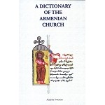 A Dictionary of the Armenian Church
