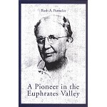 A Pioneer in the Euphrates Valley