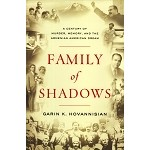 Family of Shadows, A Century of Murder, Memory and the Armenian American Dream