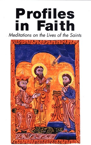 Profiles in Faith: Meditations on the Lives of the Saints