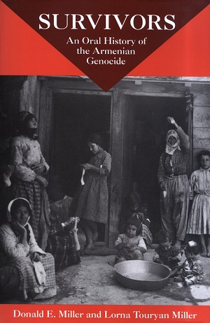 Survivors: An Oral History of the Armenian Genocide