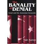 The Banality of Denial:,Israel and the Armenian Genocide