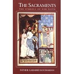 The Sacraments: The Symbols of Our Faith