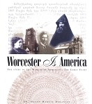 Worcester Is America: The Story of Worcester Armenians