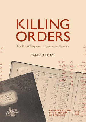 Killing Orders, Taner Akcam