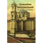 Armenian Smyrna/Izmir - The Aegean Communities